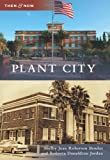 Plant City (Then and Now) by Shelby Jean Roberson Bender (2011-03-07)