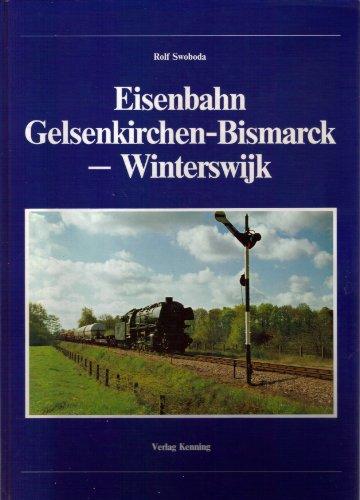 Eisenbahn Gelsenkirchen- Bismarck bis Winterswijk