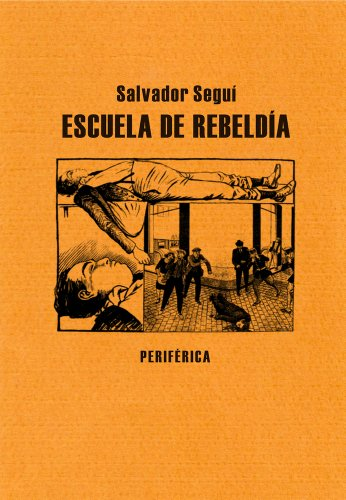 Escuela de rebeldía (Biblioteca portátil) por Salvador Seguí