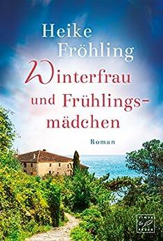 Winterfrau und Frühlingsmädchen von [Fröhling, Heike]