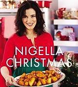 Nigella Christmas: Food, Family, Friends, Festivities by Nigella Lawson (2008-10-02)