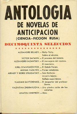 ANTOLOGÍA DE NOVELAS DE ANTICIPACIÓN (CIENCIA-FICCIÓN RUSA). Decimoquinta selección.