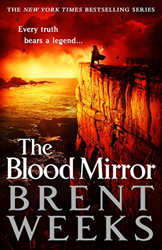 The Blood Mirror: Book Four Of The Lightbringer Series por Brent Weeks epub