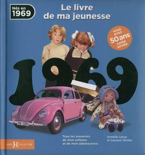 1969, Le Livre de ma jeunesse par  Laurent CHOLLET, Armelle LEROY
