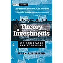A History of the Theory of Investments: My Annotated Bibliography (Wiley Finance Editions)