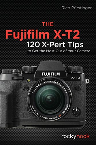 the-fujifilm-x-t2-115-x-pert-tips-to-get-the-most-out-of-your-camera