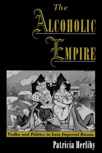 [The Alcoholic Empire: Vodka and Politics in Late Imperial Russia (Vodka & Politics in Late Imperial Russia)] [By: Herlihy, Patricia] [January, 2002] par Patricia Herlihy