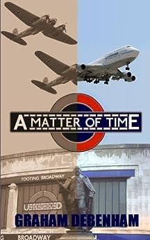 A Matter of Time by [Debenham, Graham]
