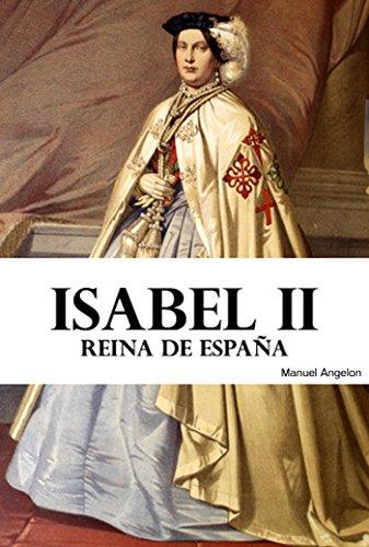 Isabel II: Reina de España por Manuel Angelon
