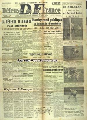 DEFENSE DE LA FRANCE [No 98] du 17/10/1944 - LA DEFENSE ALLEMANDE S'EST EFFONDREE A L'EMBOUCHURE DE L'ESCAUT - ROMMEL MEURT DES SUITES DE SON ACCIDENT - HORTHY REND PUBLIQUE LA DEMANDE D'ARMISTICE DE LA HONGRIE - SUR LE FRONT DE LA VILAINE - TRENTE MILLE BRETONS NETTOIENT LA COTE - L'EPURATION SE POURSUIT ACTIVEMENT - LES JEUX OLYMPIQUES DE 1948 A WEMBLEY - LES SPORTS par Collectif