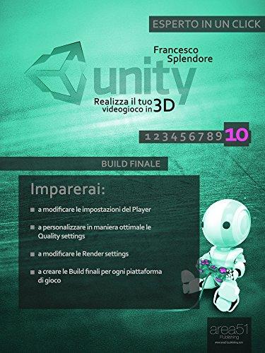 Unity: realizza il tuo videogioco in 3D. Livello 10: Build finale (Esperto in un click)