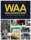 WAA Wackersdorf - Vor und hinter dem Zaun: Eine Fotodokumentation von Gerhard Götz -