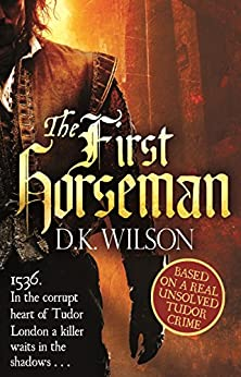 The First Horseman: Number 1 in series (Thomas Treviot) by [Wilson, D. K.]