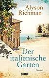 Der italienische Garten: Roman - Alyson Richman
