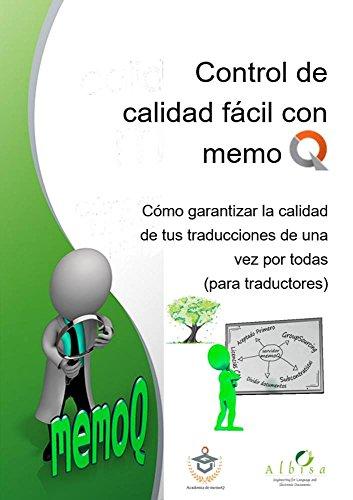 Cómo garantizar la calidad de tus traducciones de una vez por todas: Control de calidad fácil con memoQ (para traductores) (Academia de memoQ nº 1) por Heinz Rudolf