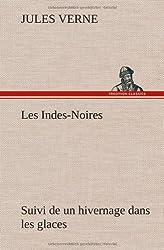 Les Indes-Noires: Suivi de Un Hivernage Dans Les Glaces by Jules Verne (2012-11-22)