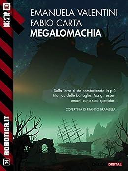 Megalomachia (Robotica.it) di [Emanuela Valentini, Fabio Carta]