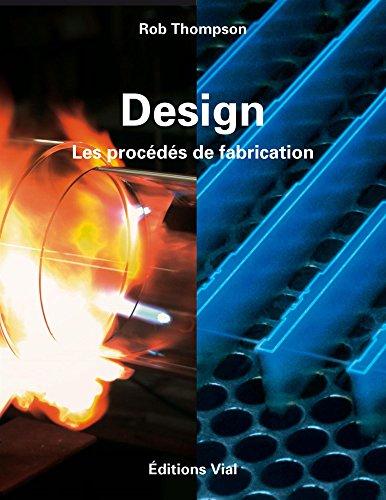 Design, les procédés de fabrication par Rob Thomson