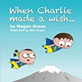 When Charlie Made a Wish . . .