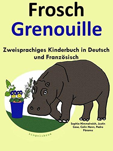Zweisprachiges Kinderbuch in Deutsch und Französisch: Frosch — Grenouille (Mit Spaß Französisch lernen 1)