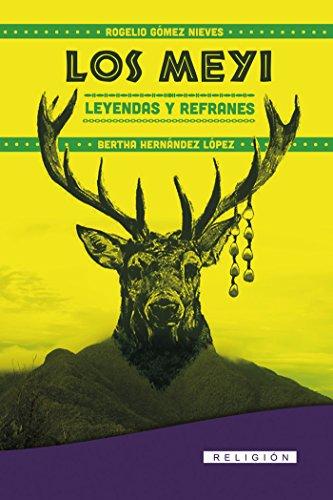Los Meyi. Leyendas y Refranes (Religión nº 2) por Rogelio Gómez