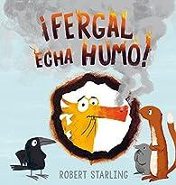 ¡Fergal echa humo! par Robert Starling