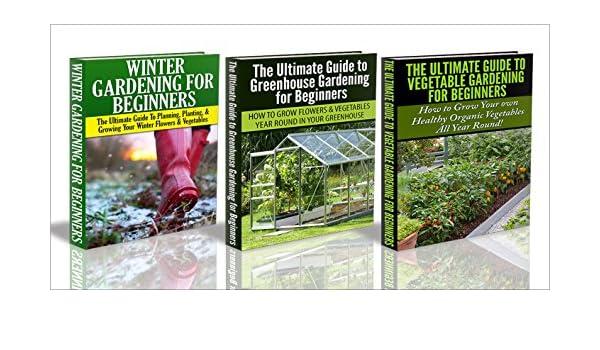 Gardening Box Set #9:Greenhouse Gardening for Beginners & The ...