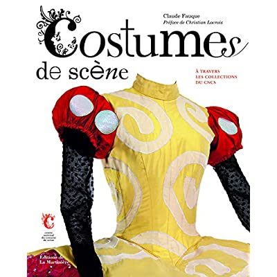 Costumes de scène. A travers les collections du Centre national du CNCS