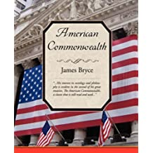 American Commonwealth by James Bryce (2008-03-13)