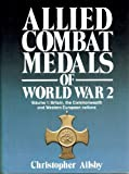 Allied Combat Medals of World War II: Britain, the Commonwealth and Western European Nations v. 1 (Modern weapons of the world)