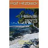 Hawaii 2013: 2 Personen, 3 Inseln, 4 Wochen (Reiseberichte 5)
