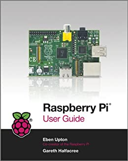 Raspberry Pi User Guide von [Halfacree, Gareth, Upton, Eben]