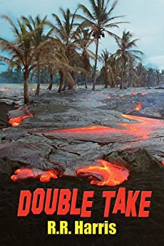 Double Take: An Island Travel Mystery of Lively Romance and Deadly Betrayal by [Harris, R. R.]