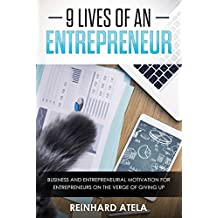 9 Lives of an Entrepreneur: Business and Entrepreneurial Motivation for Entrepreneurs on the Verge of Giving Up (English Edition)