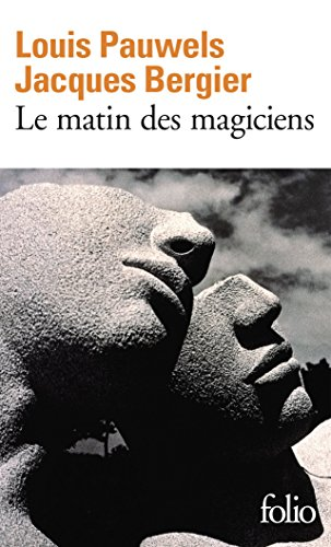 Le matin des magiciens: Introduction au réalisme fantastique par Jacques Bergier