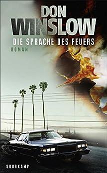 Die Sprache des Feuers: Kriminalroman (suhrkamp taschenbuch) von [Winslow, Don]