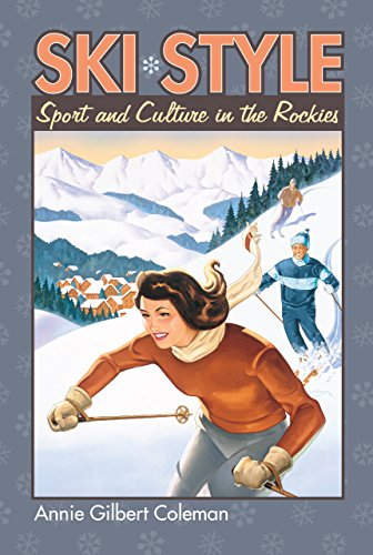 Ski Style: Sport and Culture in the Rockies (CultureAmerica) (English Edition) por Annie Gilbert Coleman