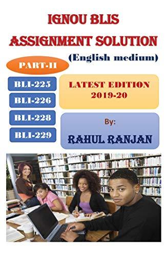 IGNOU BLIS ASSIGMENT SOLUTION, PART-II (BLI-225, BLIE-226, BLIE-228 & BLIE-229) : LATEST EDITION (2019-20), ENGLISH MEDIUM