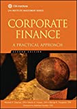 Corporate Finance: A Practical Approach (The CFA Institute Series, Band 42)
