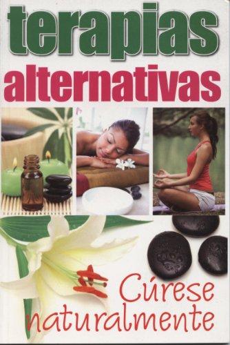 Descargar Libro Terapias Alternativas-Curese Naturalmente de Patricia Machorro