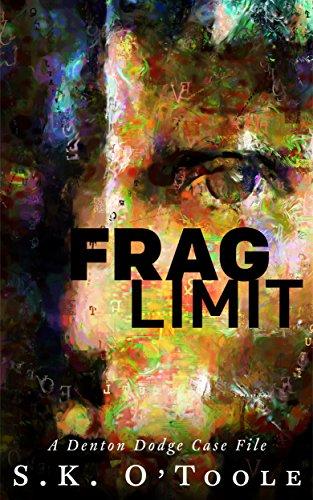 Frag Limit: A Denton Dodge Case File (Denton Dodge Mysteries Book ...