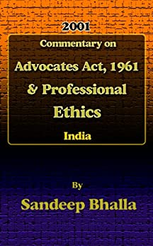 Commentary on Advocates Act, 1961 & Professional Ethics in India by [Bhalla, Sandeep]