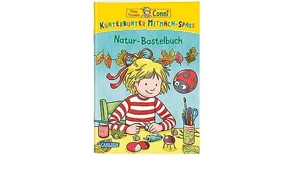 Meine Freundin Conni Kunterbunter Mitmach-Spaß Natur-Bastelbuch