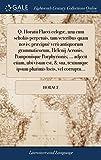 Q. Horatii Flacci Eclogæ, Una Cum Scholiis Perpetuis, Tam Veteribus Quam Novis; Præcipuè Verò Antiquorum Grammaticor