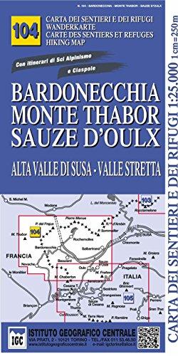 Carta n. 104 Bardonecchia, Monte Thabor, Sauze d'Oulx - carta dei sentieri e dei rifugi 1:25.000