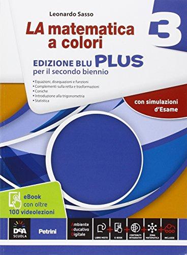 La matematica a colori. Ediz. blu plus. Con videolezioni. Per le Scuole superiori. Con e-book. Con espansione online: 3
