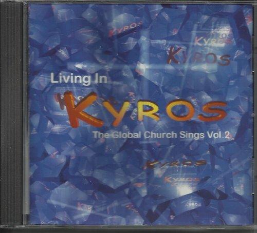 Living in Kyros: The Global Church Sings Vol. 2 (US Import)