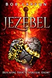 Image de Jezebel: Defeating Your #1 Spiritual Enemy