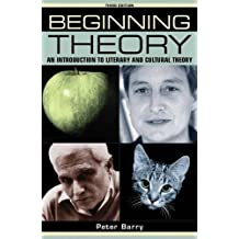 Beginning Theory: An Introduction to Literary and Cultural Theory (Beginnings (Paperback))