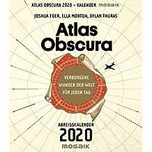 Foer, J: Atlas Obscura 2020 Abreißkal.: Verborgene Wunder der Welt für jeden Tag - Abreißkalender 2020